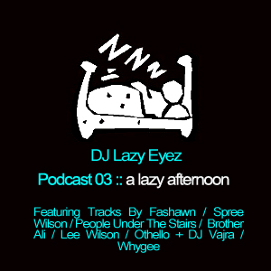 Podcast 03 :: a lazy afternoon
